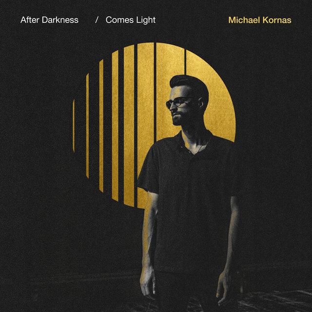 Album Michael Kornas: After Darkness Comes Light