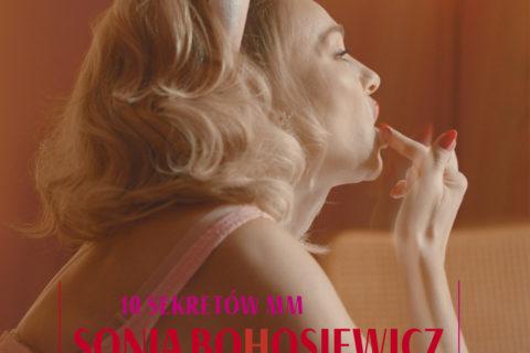 Sonia Bohosiewicz: 10 sekretów MM