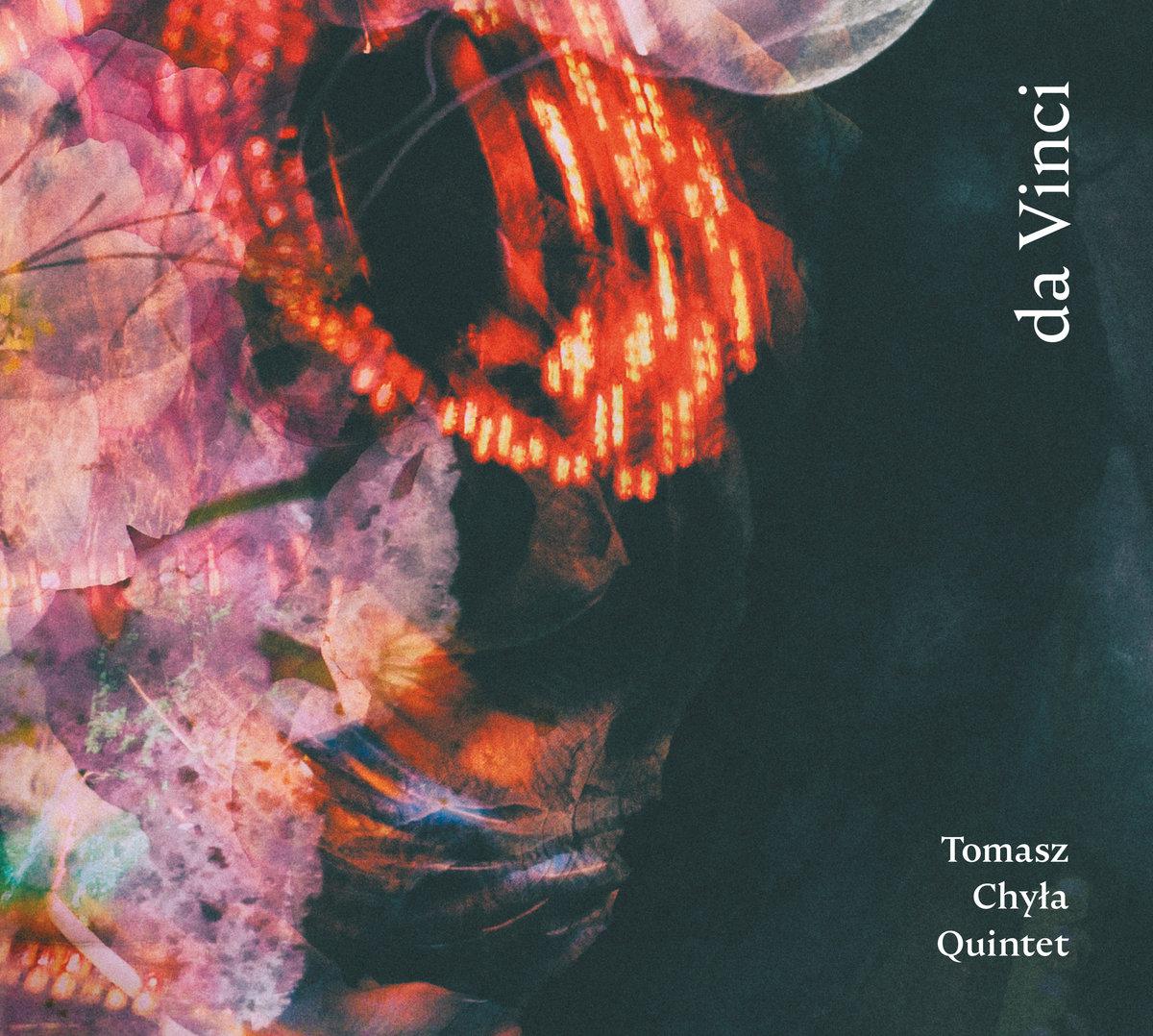Tomasz Chyła Quintet: da Vinci