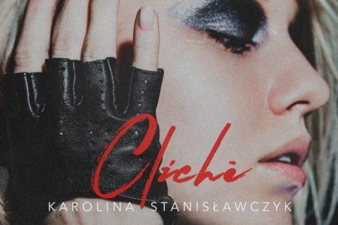 Karolina Stanisławczyk: Cliché